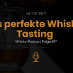 EFS #17: Das perfekte Whisky-Tasting (Interview mit David Christopher Schlierenkämper)
